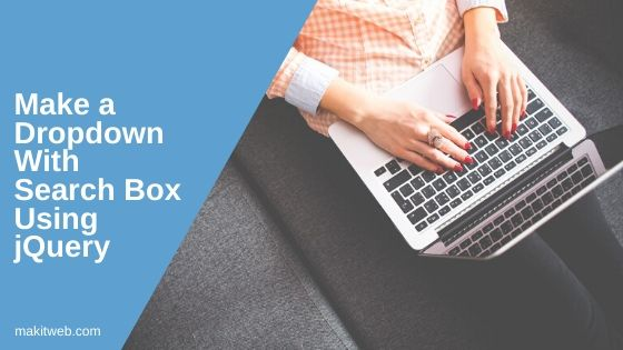Make a Dropdown with Search Box using jQuery