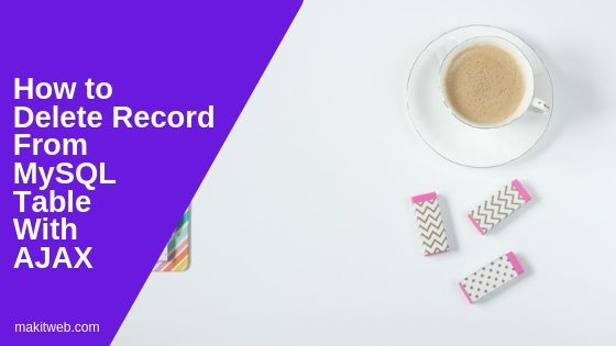 How to Delete Record from MySQL Table with AJAX
