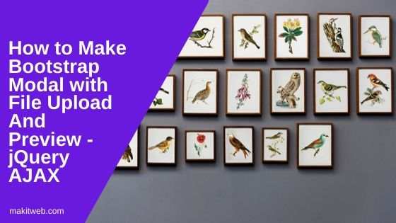 How to Make Bootstrap Modal with File Upload and Preview - jQuery AJAX