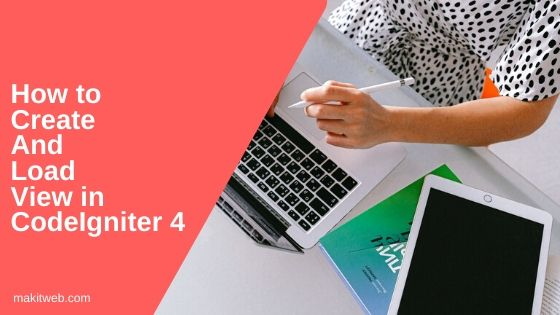 How to create and load view in CodeIgniter 4