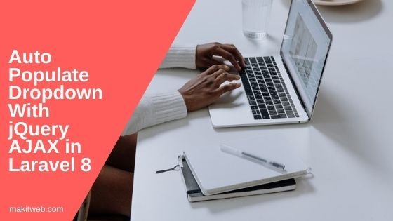 Auto populate Dropdown with jQuery AJAX in Laravel 8