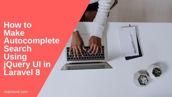 How to make Autocomplete search using jQuery UI in Laravel 8
