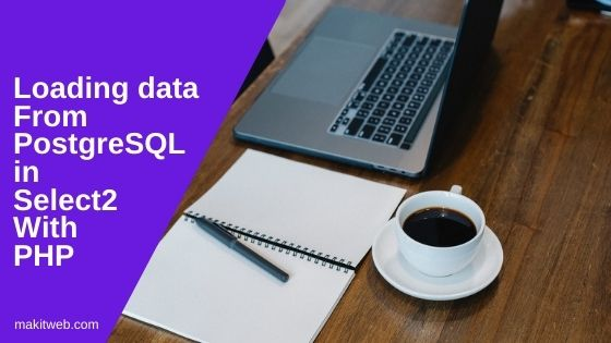 Loading data from PostgreSQL in Select2 with PHP
